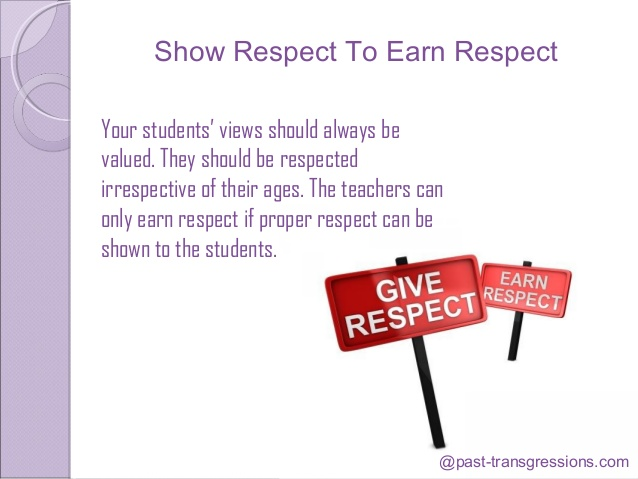 "essay on respect towards teachers Today, as a substitute teacher, i mini-lectured a high school class about respect for their teachers some of the students probably hate me (oh, well) but some of them were totally on board, such as the one who called out ""families of their own."